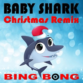 Baby Shark Christmas Dance Remix Single Bing Bong Children S Music 2018