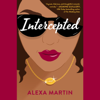 Alexa Martin - Intercepted (Unabridged)  artwork
