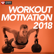 Workout Motivation 2018 (Unmixed Workout Music Ideal for Gym, Jogging, Running, Cycling, Cardio and Fitness) - Power Music Workout - Power Music Workout