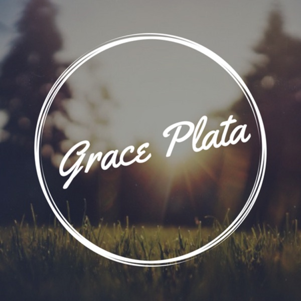 The Be Empowered, Be Encouraged Podcast with Grace Plata