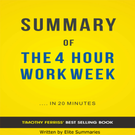 The 4 Hour Work Week, by Timothy Ferriss: Summary & Analysis (Unabridged) audiobook