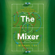 Michael Cox - The Mixer: The Story of Premier League Tactics, from Route One to False Nines