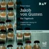 Jakob von Gunten: Ein Tagebuch - Robert Walser