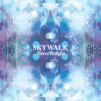 SKYWALK - Novelbright