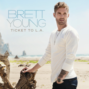 Ticket to L.A. - Brett Young - Brett Young