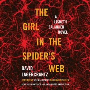 The Girl in the Spider's Web: A Lisbeth Salander novel, continuing Stieg Larsson's Millennium Series (Unabridged) - David Lagercrantz audiobook, mp3