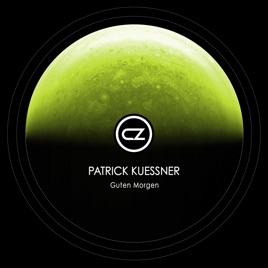 Guten Morgen Single By Patrick Kuessner