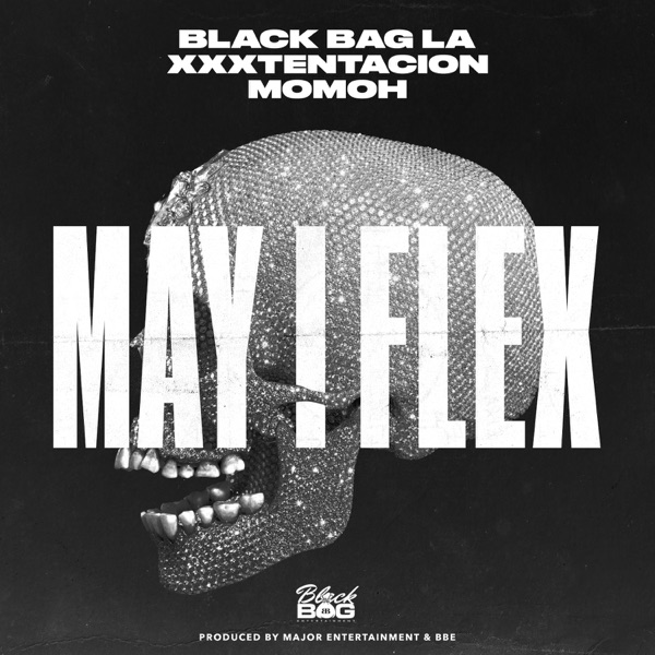 May I Flex (feat. XXXTENTACION) - Single