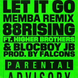 Let It Go (feat. Higher Brothers & BlocBoy JB) [MEMBA Remix] - Single Mp3 Download