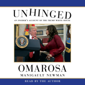 Unhinged: An Insider's Account of the Trump White House (Unabridged) - Omarosa Manigault Newman Cover Art