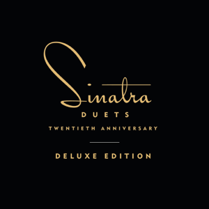 Frank Sinatra - Duets (20th Anniversary Deluxe Edition)