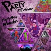 PartyBoy Woodz - I Go Hard