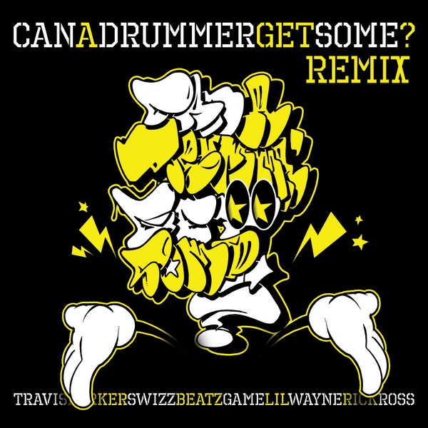 Can a Drummer Get Some? (Remix) [feat. Lil Wayne, Rick Ross, Swizz Beatz & Game] - Single
