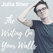 The Writing on Your Walls - Julia Stier