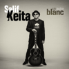 Un autre blanc - Salif Keita