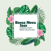 Bossa Nova Jazz: Cocktail Party Music Collection