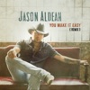 You Make It Easy (Remix) - Single, Jason Aldean