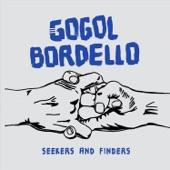 Gogol Bordello - Seekers and Finders (feat. Regina Spektor)