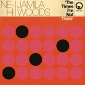 NE-HI - The Times I'm Not There (feat. Jamila Woods)