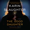 Karin Slaughter - The Good Daughter: A Novel  artwork