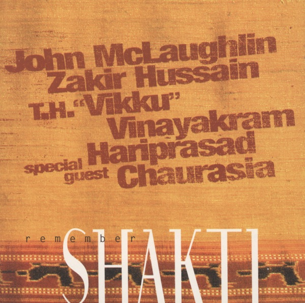Remember Shakti (feat. Pandit Hariprasad Chaurasia & Vikku Vinayakram)