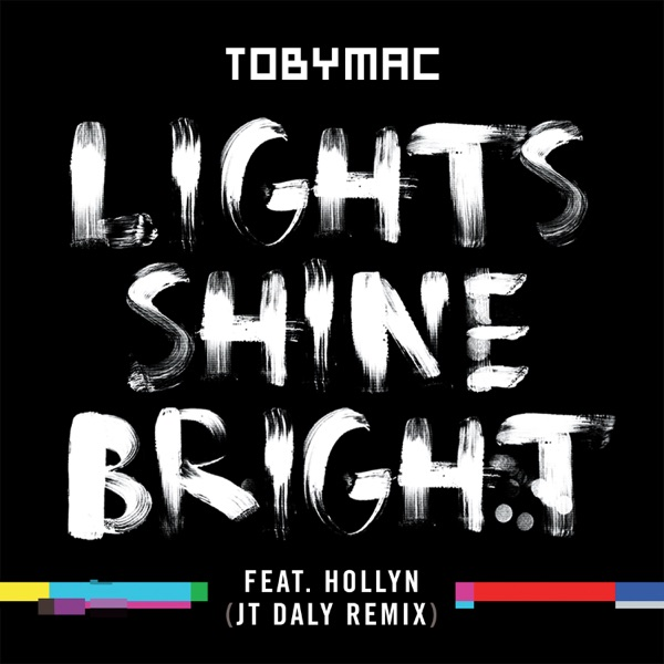 Lights Shine Bright (JT Daly Remix) [feat. Hollyn] - Single