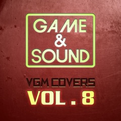 Game & Sound: VGM Covers, Vol. 8