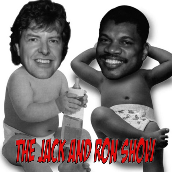 The Jack and Ron Show