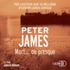 Peter James & Raphaëlle Dedourge - Mort... ou presque artwork