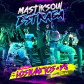 Estraga (feat. Los Manitos & D8)