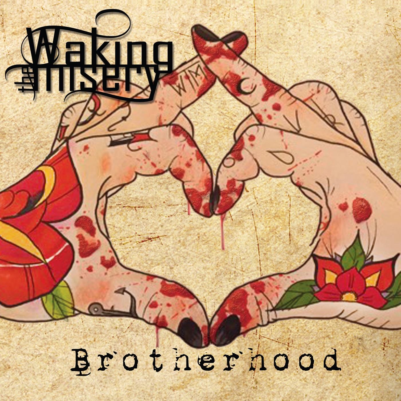 Waking The Misery - Brotherhood (2018)
