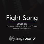Fight Song (Lower Key) Originally Performed by Rachel Platten] [Piano Karaoke Version]