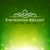 Enchanted Melody – Celtic Music, Harp and Flute Songs, Soothing Relaxation, Beautiful Dreams, Mystic Meditation - Irish Celtic Spirit of Relaxation Academy