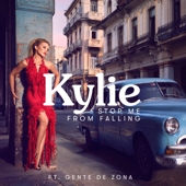 Stop Me from Falling (feat. Gente de Zona) - Kylie Minogue