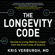 Kris Verburgh MD - The Longevity Code: Secrets to Living Well for Longer from the Front Lines of Science