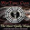 Wu-Tang Clan - The Heart Gently Weeps feat Erykah Badu Dhani Harrison  John Frusciante  Single Album