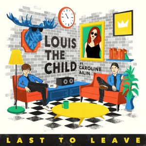 Last to Leave (feat. Caroline Ailin) - Single Mp3 Download