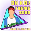 OK K.O. Let's Be Heroes Theme Song (A Cappella) - Single, Jacob Sutherland