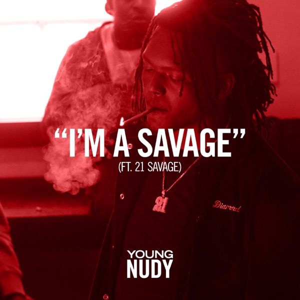I'm a Savage (feat. 21 Savage) - Single