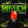 Mayhem (feat. Nyanda) - The Kemist & DJ BrainDead
