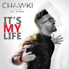 Chawki - It's My Life (don't Worry) [feat. Dr. Alban]