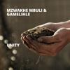 Unity - Mzwakhe Mbuli & Gamelihle