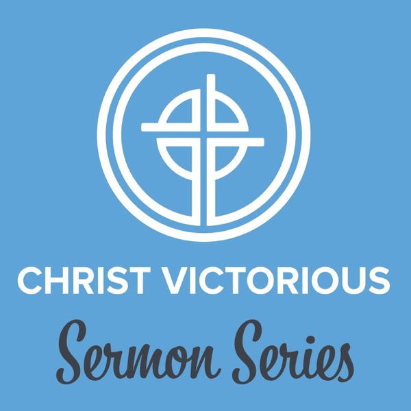Christ Victorious Sermon Series