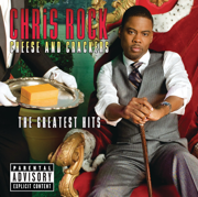 Cheese and Crackers - The Greatest Hits - Chris Rock - Chris Rock