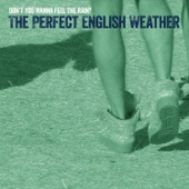 The Perfect English Weather - Call Me When the Rain Comes