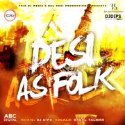 Desi As Folk - DJ Dips - DJ Dips