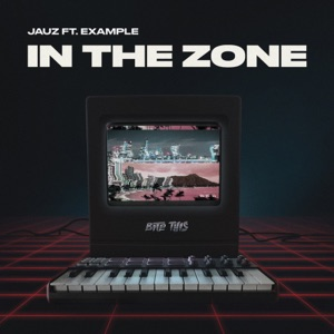 In the Zone (feat. Example) - Single Mp3 Download