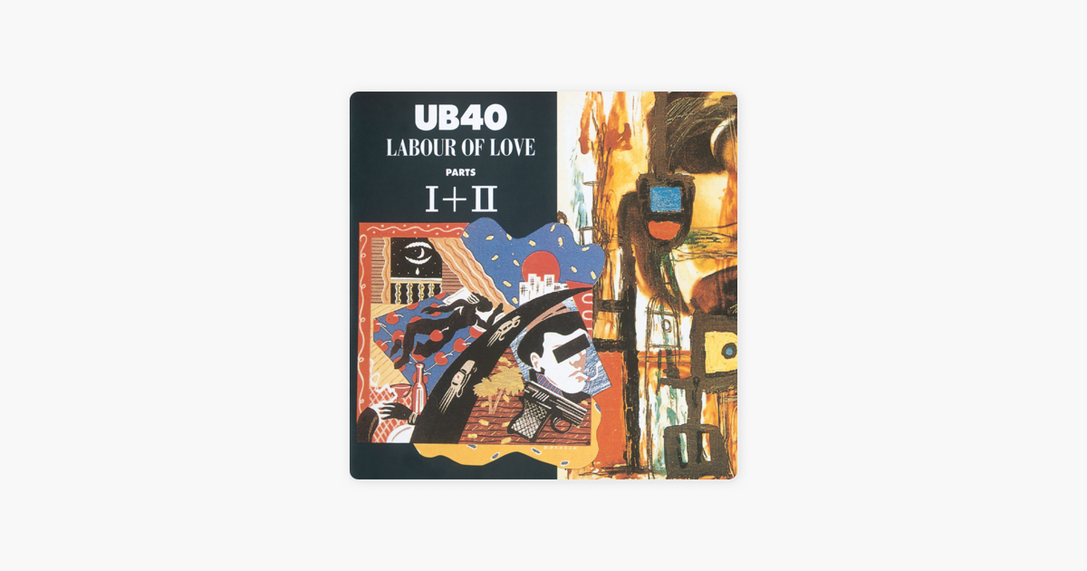 Labour of Love Parts I+II by UB40
