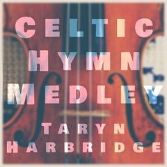 Celtic Hymn Medley: Be Thou My Vision / Doxology / All Creatures of Our God and King
