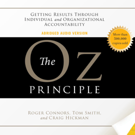 The Oz Principle: Getting Results Through Individual and Organizational Accountability audiobook